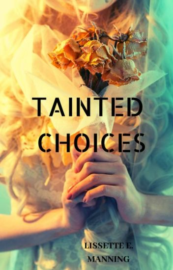 Tainted Choices