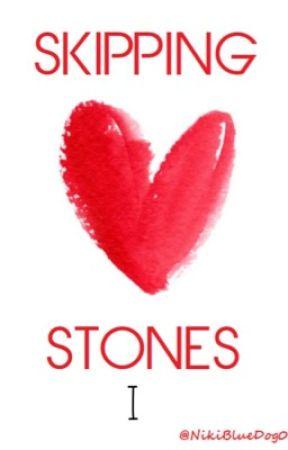 Skipping Stones (Book I: Smoke + Mirrors) by NikiBlueDog07_