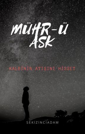 MÜHR-Ü AŞK by sekizinciadam