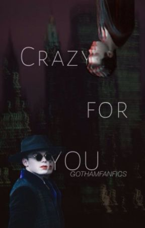 Crazy for You - Valeska Brothers x Female OC (Gotham) by gothamfanfics