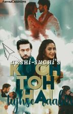 Kuch Toh Hai Tujhse Raabta(Completed) by arshi-suchi