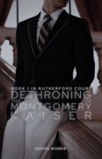 the dethroning of montgomery kaiser by bellaarmstrongg