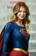 Supergirl x Male Reader by Ultamaineum