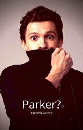 Parker?  by HadassaVitoria2