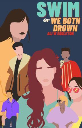 Swim or We Both Drown by alisayssmile