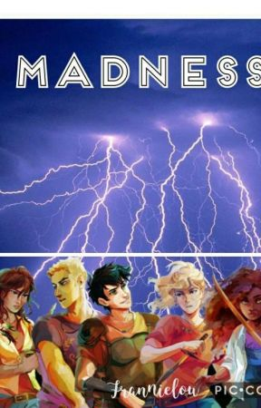 Madness▪️Pjo Fanfic[DONT READ IF U HAVENT READ THE BURNING MAZE] by ThatAwkardWriterANNA