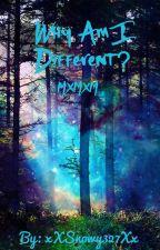 Why Am I Different? by xXSnowy327Xx