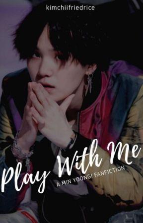 Play With Me | myg by kimchiifriedrice