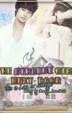 The Strange Girl Next Door by Crazy_Lover1303