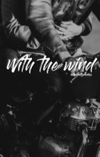 With the Wind by theprettyrecklss