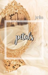 . · ✿   petals - jenlisa   ✿ · . cover