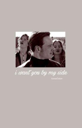 I Want You By My Side // Cherik by XavierDolan