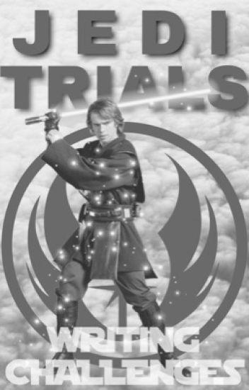 Jedi Trials || Writing Challenges