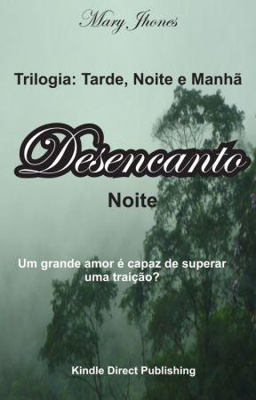 Desencanto - Noite by maryjhones
