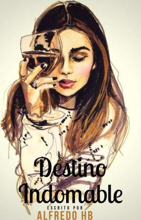 Destino Indomable by AlfredoHB