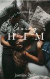 Loving Him | ✔️ cover