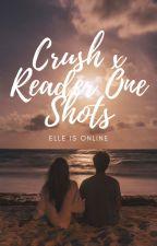 Crush x Reader One-shots by elleisonline