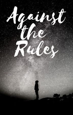 Against the Rules by hopelesslyoptimistic