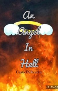 An Angel in Hell (CastielxReader) (fatherCrowley x daughter reader)  cover