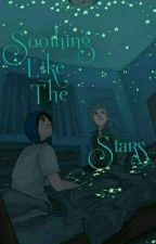 Soothing like the Stars  by Fiction_lover_22