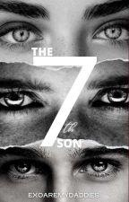 The Seventh Son. (short story) by exoaremydaddies