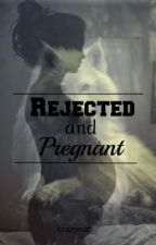 Rejected and pregnant (#1) by aidenall