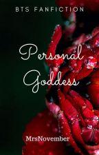 Personal Goddess  ~ BTS FF by MrsNovember