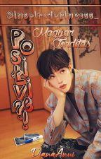 Positive?! || MarkSon ||FORDÍTÁS!|| by DianaAnui