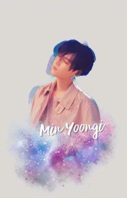 Đọc truyện [YoonGi×Fictional Girl] Khi Nào Em Mới Yêu Anh?