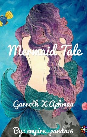 Mermaid Tale (Garroth X Aphmau) by empire_panda16