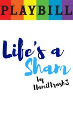 Life's A Sham - Sequel to We're Inevitable by Hamiltrash3