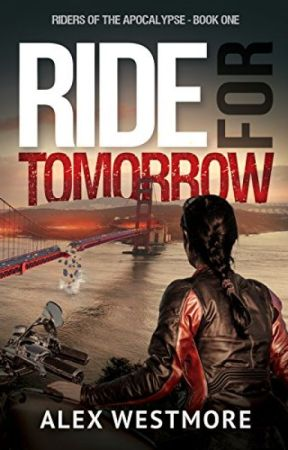Ride for Tomorrow (Riders of the Apocalypse Book #1) by Lindakaysilva