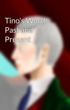 Tino's Word - Past and Present by sorenwrites