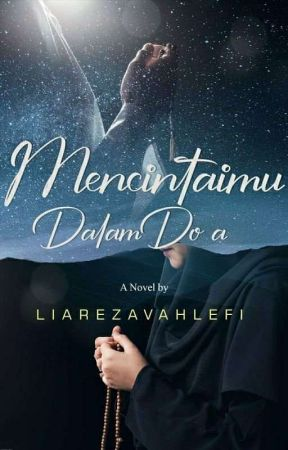 Mencintaimu Dalam Doa by liareza15