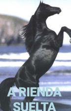 A Rienda Suelta by WhiteDemon192708