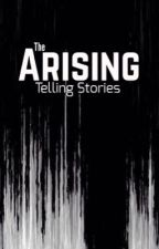 The Arising: Telling Stories by SNovaC