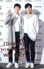 [DaBin] This Is How We Met || SF9 by sanghyukkienn