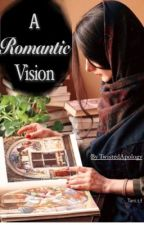 A Romantic Vision by TwistedApology