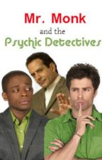 Mr. Monk and the Psychic Detectives by theroseoflancaster