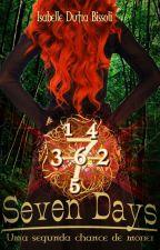 Seven Days: Uma segunda chance de morrer (DEGUSTAÇÃO) by isabellebissoli
