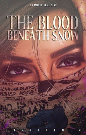 The Blood Beneath Snow (La Morte Series #2) by girlikeher