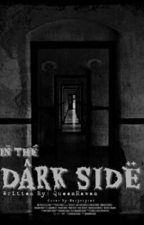"""In The Dark Side/بالجانب المظلم"" by Rawan_Malik374"