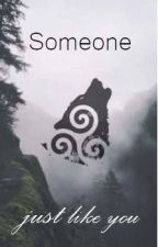 Someone just like you | Teen Wolf inspired by thescreamingbanshee