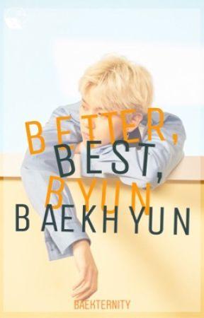 Better, Best, and Byun Baekhyun [KAIBAEK / CHANBAEK] by Baekternity