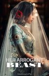 Her Arrogant Beast (Sequel#2 To UFW) cover