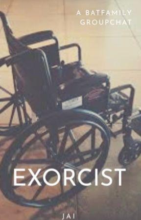 Exorcist - BatFamily X O.Cs (Groupchat) by PlasticStarPaperMoon