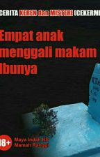Empat Anak Menggali Makam Ibunya Part I oleh MamahRanggi