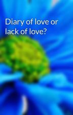 Diary of love or lack of love? by manehyung