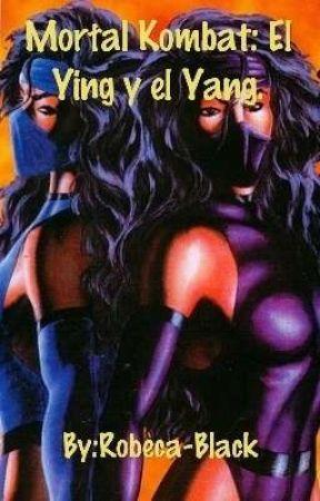 Mortal Kombat: El Ying y el Yang. by Robeca-Black
