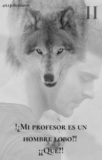 ¿Mi profesor es un hombre lobo? ¡¿Qué?! cover